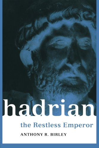 Hadrian: The Restless Emperor (Roman Imperial Biographies) por Anthony R Birley