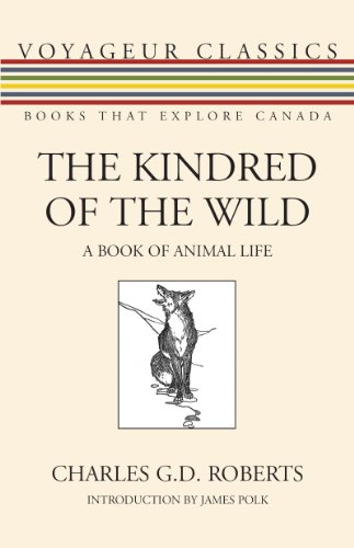 The Kindred of the Wild: A Book of Animal Life (Voyageur Classics, Band 24) - Die Gd-serie