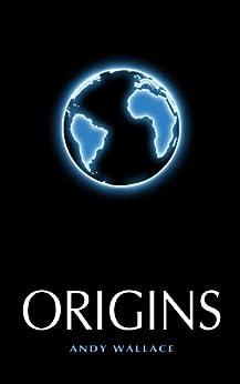 Origins (English Edition) par [Wallace, Andy]