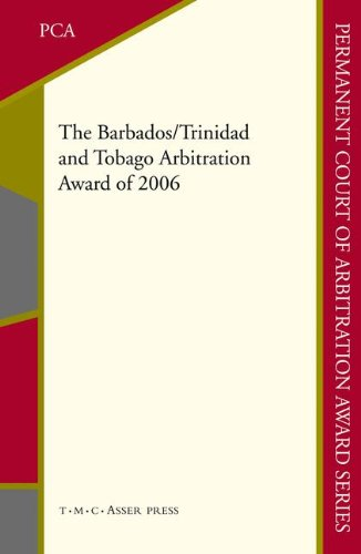 The Barbados/Trinidad and Tobago Arbitration Award of 2006 (Permanent Court of Arbitration Award Series, Band 6) (2006 Press Alternative)