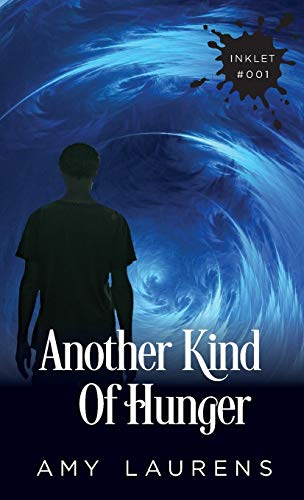 Another Kind of Hunger (Inklet, Band 1)
