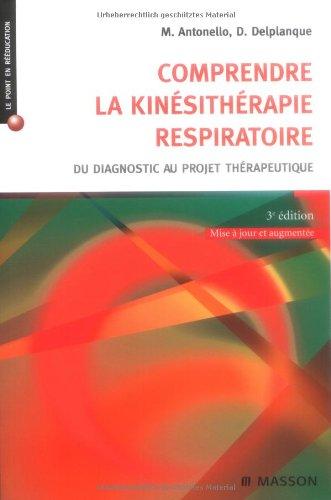 Comprendre la kinésithérapie respiratoire: Du diagnostic au projet thérapeutique