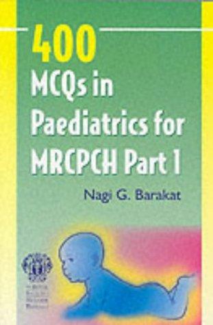 400 MCQs in Paediatrics for MRCPCH Part 1: Pt  1 PDF