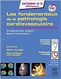 Les fondamentaux de la pathologie cardio-vasculaire: Enseignement intégré - Système cardio-vasculaire de Collège National des enseignants de cardiologie ,Société Française de Cardiologie ( 17 septembre 2014 )