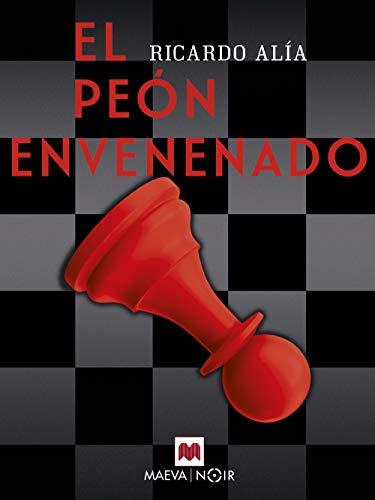 El peón envenenado (MAEVA noir) por Ricardo Alía