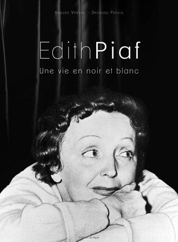 Edith Piaf Une vie en noir et blanc