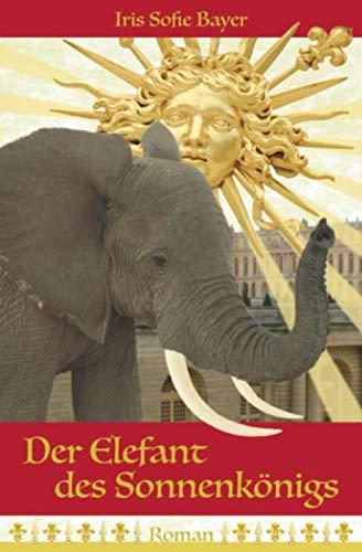 Der Elefant des Sonnenkönigs