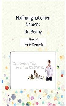 Hoffnung hat einen Namen: Dr. Benny von [DesiT]