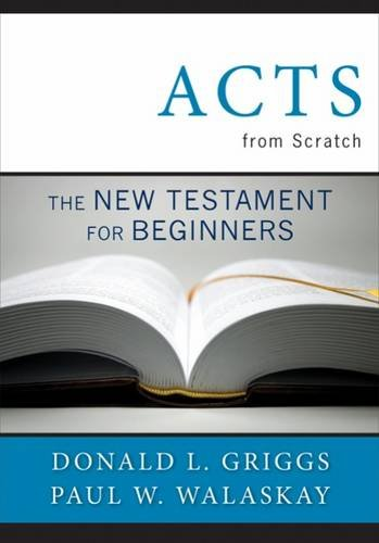 Acts from Scratch: The New Testament for Beginners (Bible from Scratch)