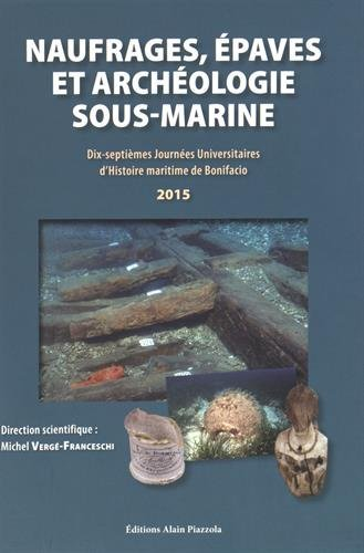 Naufragés, épaves et archéologie sous-marine par Michel Vergé-Franceschi, Collectif