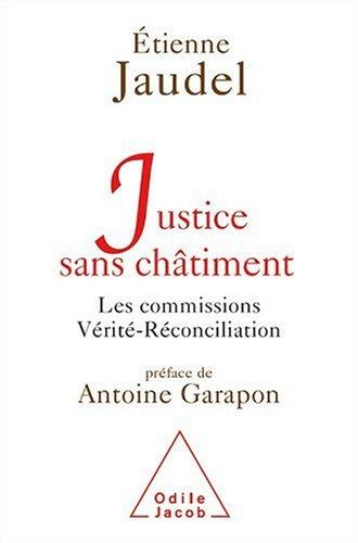 Justice sans châtiment : Les commissions Vérité-Réconciliation