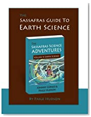 The Sassafras Guide to Earth Science: Volume 4 (Sassafras Science Adventures)