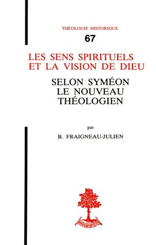 Les sens spirituels et la vision de Dieu selon Syméon le nouveau théologien