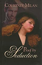 Proof by Seduction (Thorndike Romance) by Courtney Milan (2010-06-16)