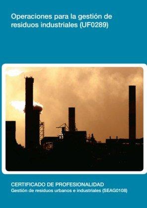 Operaciones para la gestión de residuos industriales (UF0289) por Virginia Barrera Trujillo