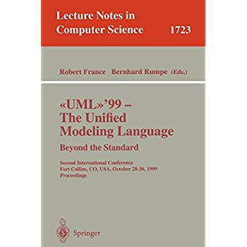 «UML»'99 - The Unified Modeling Language Beyond the Standard: Second International Conference Fort Collins, CO, USA, October 28-30, 1999, Proceedings