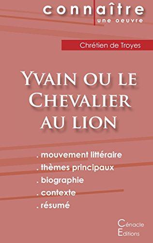Fiche de lecture Yvain ou le Chevalier au lion de Chrétien de Troyes (Analyse littéraire de référence et résumé complet)