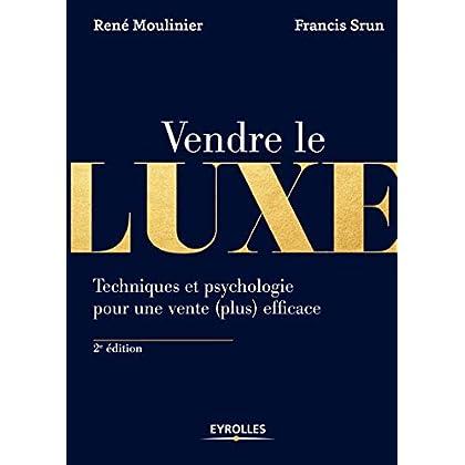 Vendre le luxe: Techniques et psychologie pour une vente (plus) efficace