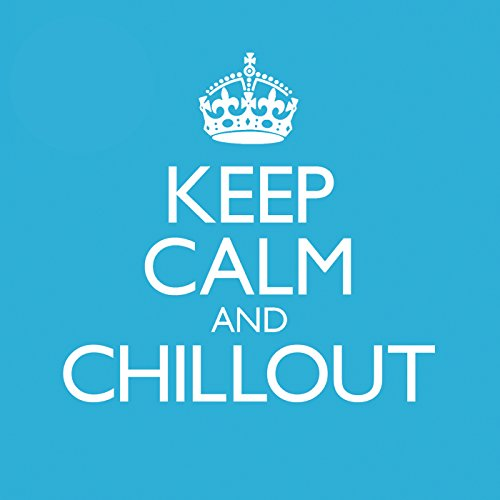 Keep Calm and Chillout [Clean]