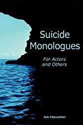 Suicide Monologues for Actors and Others by Jim Chevallier (2009-04-15)