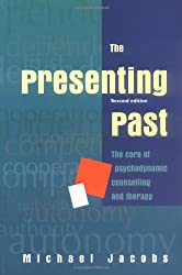 Presenting Past: Core of Psychodynamic Counselling and Therapy