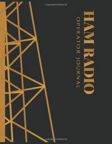Ham Radio Operator Journal: Ham Radio Contact Keeper; HAM Radio Log Book; Amateur Ham Radio Station Log Book;  Ham Radio Communication Contact ... Radio-Wave Frequency & Power Test Logbook (Ham Antenne)