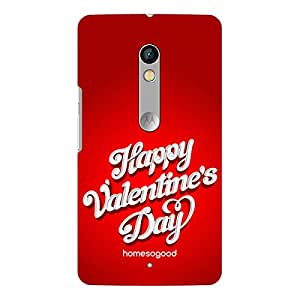 HomeSoGood Have A Lovely Valentine's Day Red For Moto X Play (Back Cover)