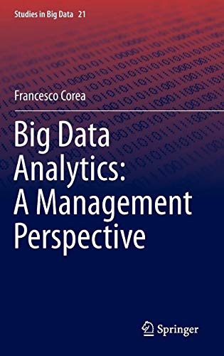 Big Data Analytics: A Management Perspective (Studies in Big Data) por Francesco Corea