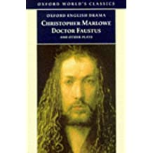 Doctor Faustus and Other Plays: Tamburlaine, Parts I and II; Doctor Faustus, A- and B-Texts; The Jew of Malta; Edward II (Oxford World's Classics) by Christopher Marlowe (1998-05-07)