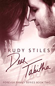 Dear Tabitha (Forever Family Book 2) by [Stiles, Trudy]