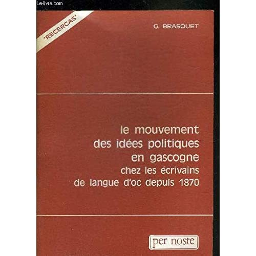 Le Mouvement des idées politiques en Gascogne chez les écrivains de langue d'oc depuis 1870 (Recércas)