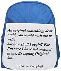 An original something, dear maid, you you you would wish me to write; but how shall I begin For I'm sure I have not original in me, Excepting Original Sin. printed kid's Bleu  backpack, Cute backpacks, cute s | Pour Gagner L'éloge Chaleureux De La Part Des Client 9ecf12