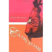 Enthusiasm by Polly Shulman (2006-02-16)