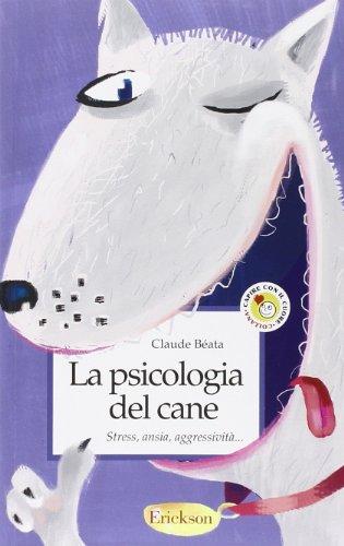 La psicologia del cane. Stress, ansia, aggressività.
