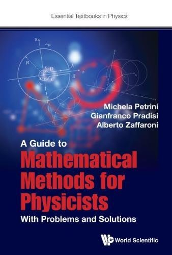 A Guide to Mathematical Methods for Physicists: With Problems and Solutions