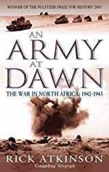 An Army At Dawn: The War in North Africa, 1942-1943 (Liberation Trilogy)