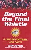Beyond the Final Whistle: A Life of Football and Faith (Hodder Christian books)