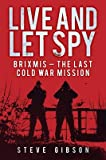Live and Let Spy: BRIXMIS