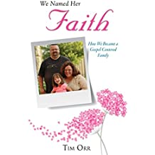 We Named Her Faith: How We Became a Gospel-centered Family