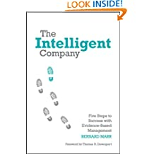 The Intelligent Company: Five Steps to Success with Evidence–Based Management
