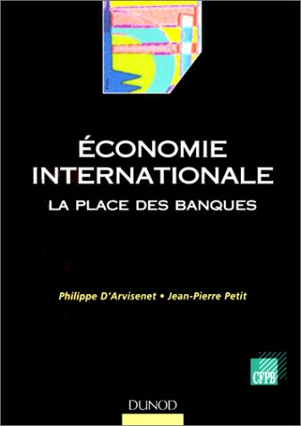 Economie internationale : La Place des banques par Philippe d' Arvisenet