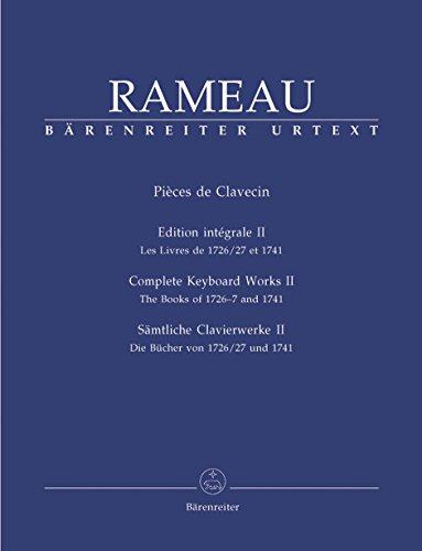 Pièces de clavecin. Edition intégrale II, les livres de 1726/27 et 1741 | Rameau, Jean-Philippe (1683-1764)