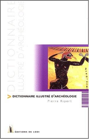 Dictionnaire illustré de l'archéologie