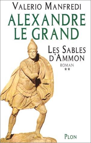 Alexandre le Grand, tome 2 : Les sables d'Amon
