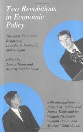 Two Revolutions in Economic Policy: The First Economic Reports of Presidents Kennedy and Reagan