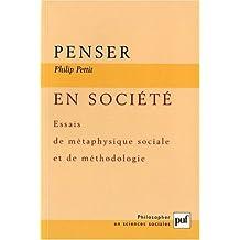 Penser en société : Essais de métaphysique sociale et de méthodologie