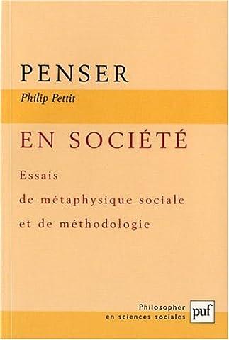 Epistemologie Des Sciences Sociales - Penser en société : Essais de métaphysique