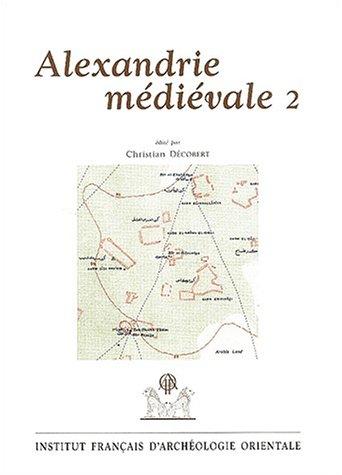 Alexandrie médiévale : Tome 2 par Christian Décobert, Collectif