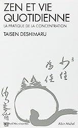 Zen et Vie quotidienne : La Pratique de la concentration