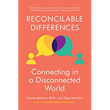 Reconcilable Differences: Connecting in a Disconnected World